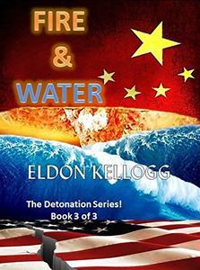 FIRE & WATER (Detonation Book 3) - Published on Jan, 2019
