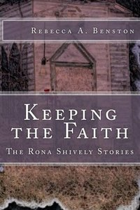 Keeping the Faith (The Rona Shively Stories Book 3) - Published on Aug, 2013