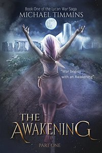 THE AWAKENING:  Part One (The Lycan War Saga Book 1)