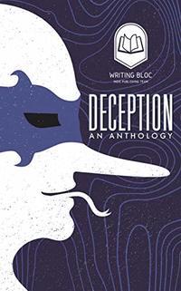 DECEPTION!: A Writing Bloc Anthology