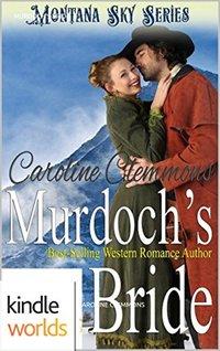 Montana Sky: Murdoch's Bride (Kindle Worlds Novella)