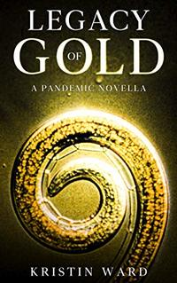 Legacy of Gold: A Pandemic Novella