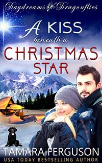 A KISS BENEATH A CHRISTMAS STAR (Daydreams & Dragonflies Rock 'N Sweet Romance 2) - Published on Dec, 2018