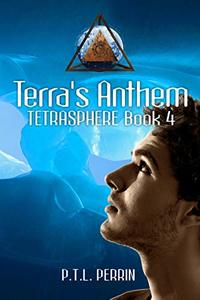 Terra's Anthem: Tetrasphere - Book 4 - Published on Oct, 2019
