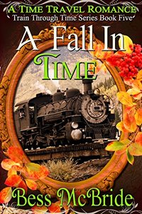 A Fall in Time (Train Through Time Series Book 5)