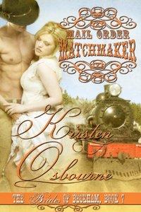 Mail Order Match Maker (Brides of Beckham Book 7) - Published on Aug, 2013