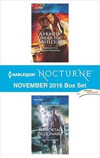 Harlequin Nocturne November 2016 Box Set: A Hunter Under the MistletoeImmortal Billionaire
