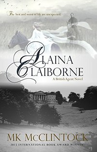 Alaina Claiborne (British Agent Novels Book 1) - Published on Jan, 2014