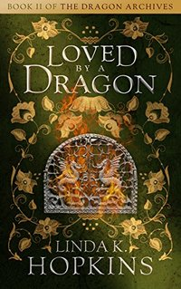 Loved by a Dragon (The Dragon Archives Book 2)