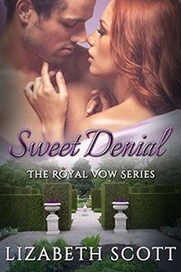 Sweet Denial (A Royal Vow Novel Book 2)