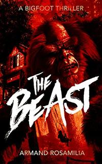 The Beast: A Bigfoot Thriller