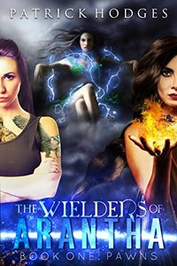 Pawns (The Wielders of Arantha Book 1)