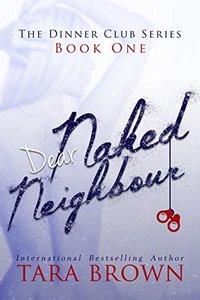 Dear Naked Neighbour: The Dinner Club 1