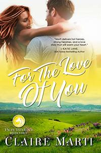 For The Love of You (Pacific Vista Ranch Book 3) - Published on Mar, 2020