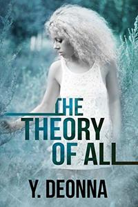 The Theory Of All (The Virtuous Trilogy Book 3) - Published on Oct, 2019