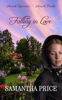 Falling In Love: Amish Romance (Amish Brides: Historical Romance Book 2)