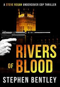 Rivers of Blood (Steve Regan Undercover Cop Book 3)