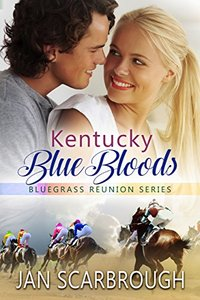 Kentucky Blue Bloods (Bluegrass Reunion Series Book 2) - Published on Aug, 2018