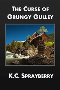 The Curse of Grungy Gulley