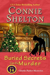 Buried Secrets Can Be Murder: A Girl and Her Dog Cozy Mystery (Charlie Parker Mystery Book 14)