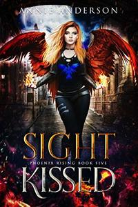 Sight Kissed (Phoenix Rising Book 5) - Published on Oct, 2017