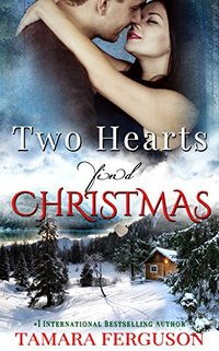 TWO HEARTS FIND CHRISTMAS (Two Hearts Wounded Warrior Romance Book 5)
