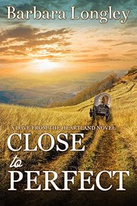 Close to Perfect (Love from the Heartland, set in Perfect, Indiana Book 0)