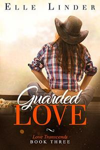 Guarded Love (Love Transcends Book 3)