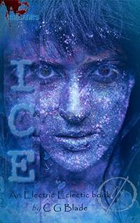Ice: The Ninth Novel In The Pseudoverse and an Electric Eclectic Book (Pseudoverse Series 9)