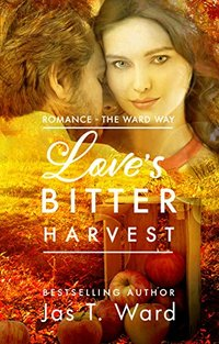 Love's Bitter Harvest: Romance - The Ward Way