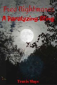 A Paralyzing Sting (Free Nightmares Book 1) - Published on Jan, 2016
