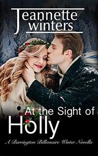 At the Sight of Holly: Winter Novella Barrington Billionaires Series Book 7.5