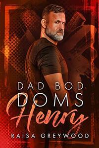 Henry (Dad Bod Doms Book 2)