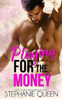 Playing for the Money: a Sizzling Sports Romance
