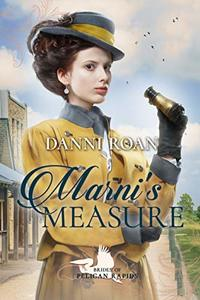 Marni's Measure (Brides of Pelican Rapids Book 4)