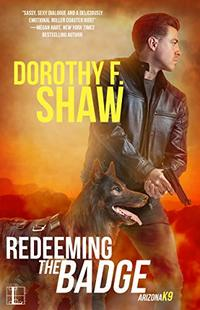 Redeeming the Badge (Arizona K9 Book 2)