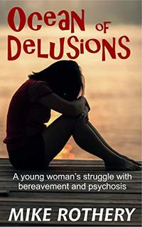 Ocean of Delusions: a young woman's struggle with bereavement and psychosis