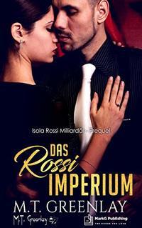 Das Rossi Imperium: Prequel (Isola Rossi Milliardär) (German Edition) - Published on Feb, 2020