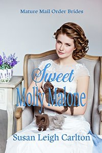 Sweet Molly Malone (A Mature Mail Order Bride Book 2)