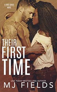 Their First Time (The Firsts series Book 5) - Published on Dec, 2019