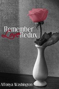 Remember Love Redux