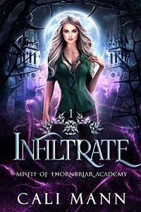 Infiltrate: A Shifter Romance (Misfit of Thornbriar Academy Book 1)