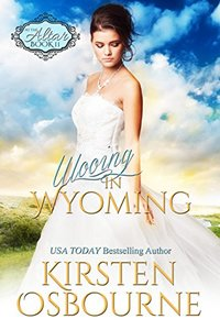 Wooing in Wyoming (At the Altar Book 11) - Published on Mar, 2017
