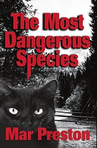 The Most Dangerous Species: Book II (Detective Dex Stafford Mystery 2)