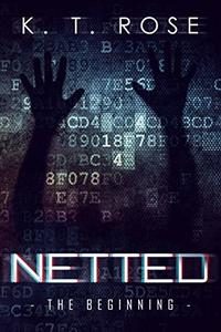 Netted: The Beginning (The Silent Red Room Saga Book 1)