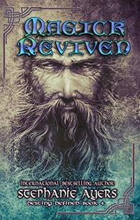 Magick Revived (Destiny Defined Book 4)