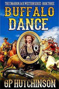 Buffalo Dance: A Brand New Western Adventure Sequel From The Author of - Published on Jul, 2019