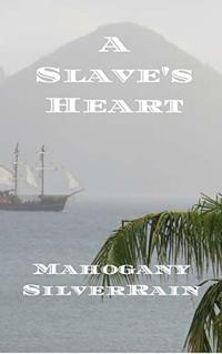 A SLAVE'S HEART