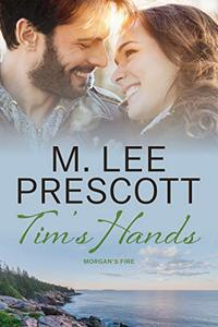 Tim's Hands (Morgan's Fire Book 2) - Published on Aug, 2019