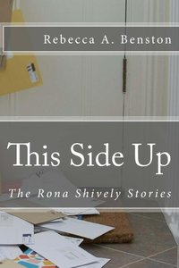 This Side Up (The Rona Shively Stories Book 4) - Published on Oct, 2013